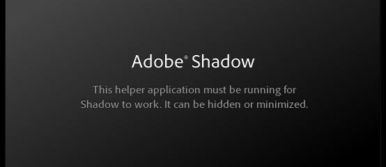 Adobe Shadow - アドビ シャドウ